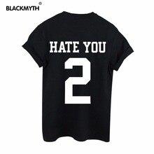 HATE YOU 2 Letter Print Women T shirts  Cotton Black  Short sleeve Women T shirt  Tee Tops Drop Ship