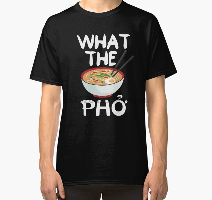 Men Short sleeve tshirt What The Pho Soup Vietnamese banh mi rice noodles pork soup noodles broth T Shirt Women t-shirt(China)