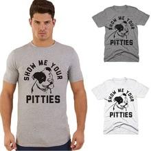 BTFCL 2019 Men T Shirt  Summer New Letter Print SHOW ME YOUR PITTIES Fashion T-Shirt Short Sleeve T Shirt Men