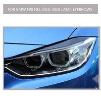 Fibra de carbono f82 faro de coche labios cejas para bmw M4 f80 2014-2018 estilo de coche