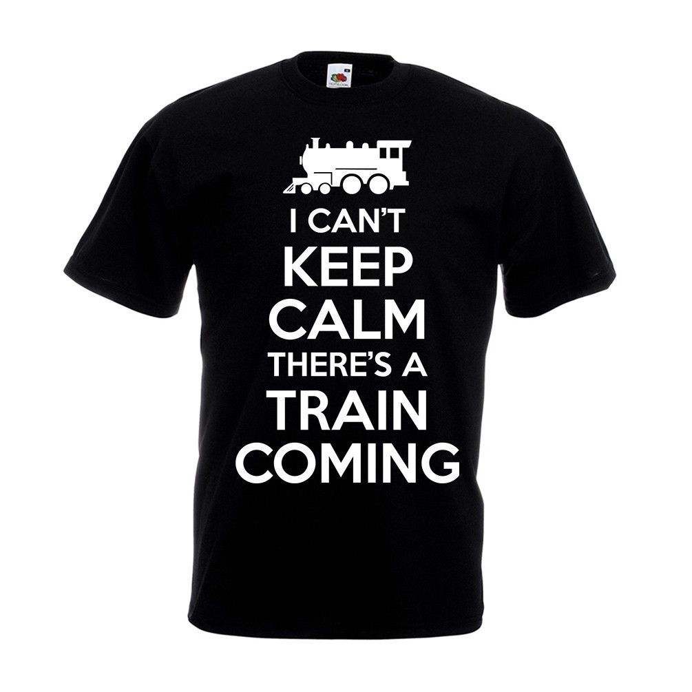I Cant Keep Calm Train Coming T-shirt Steam Engine Spotting Fathers Day Gift Top Sale 100 % Cotton T Shirt TOP TEE