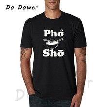 d8c4221f8 Pho Sho Funny T-Shirt Noodles Soup T Shirt Asian Vietnamese Food Animal  Humor Graphic