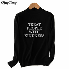 Treat People With Kindness Sweater Female Letter Printed Jersey Women Turtleneck Winter Pullover Jacket Jumpers Funny Dropship