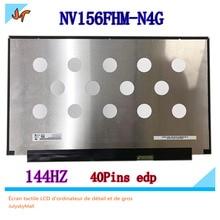 Original 144hz LCD screen 72% NTSC micro edge NV156FHM-N4G nv156fhm n4g 15.6 inch Ips LCD screen 40pins EDP 1920X1080 resolution