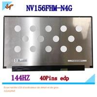 Original 144hz LCD screen 72% NTSC micro edge NV156FHM N4G nv156fhm n4g 15.6 inch Ips LCD screen 40pins EDP 1920X1080 resolution