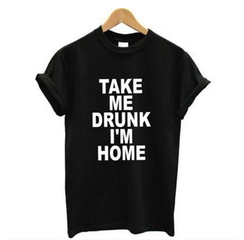 TAME DRUNK I M HOME Trendy Europe Street Couple Shirt Cotton T Shirts