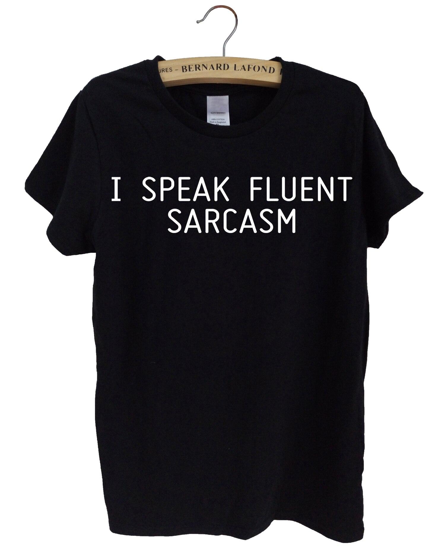 4d1645f48 2017 summer I SPEAK FLUENT SARCASM Women t shirt Fashion casual streetwear  hip hop Print short sleeve Sexy tshirt women tops tee - us613