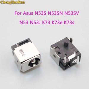ChengHaoRan For Asus N53JF N53JQ N53S N53SN N53SV N53 N53J K73 K73e K73s K73SD K73sv X73s DC power jack socket charging(China)