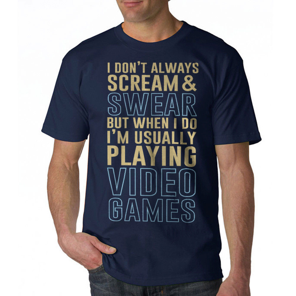 Geek Quote Video Games Men's Navy T-shirt NEW Sizes S-3XL 100 % Cotton T Shirt for Boy 2018 Newest Fashion Short Sleeve