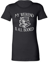 T Shirt 2016 Newest Women S Juniors My Weekend Is All Booked Funny Book Reading Lover