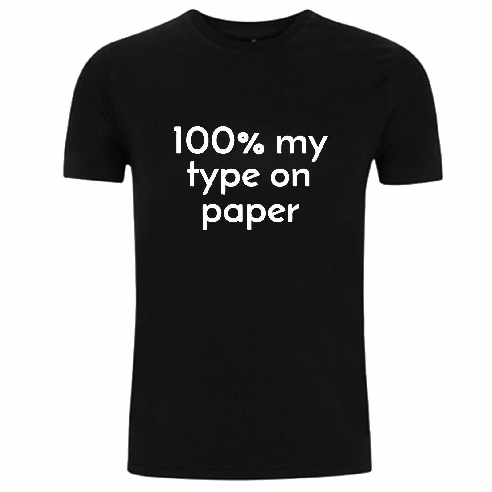 100% MY TYPE ON PAPER - FUNNY LOVE ISLAND T-SHIRT AMBER DAVIES QUOTE 100% COTTON Cool Casual pride t shirt men Unisex New