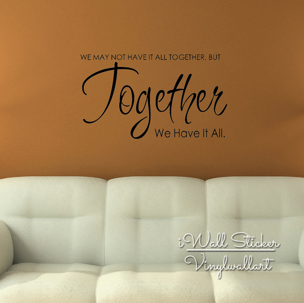 Aliexpress.com : Buy Together We Have It All Quote Wall ...