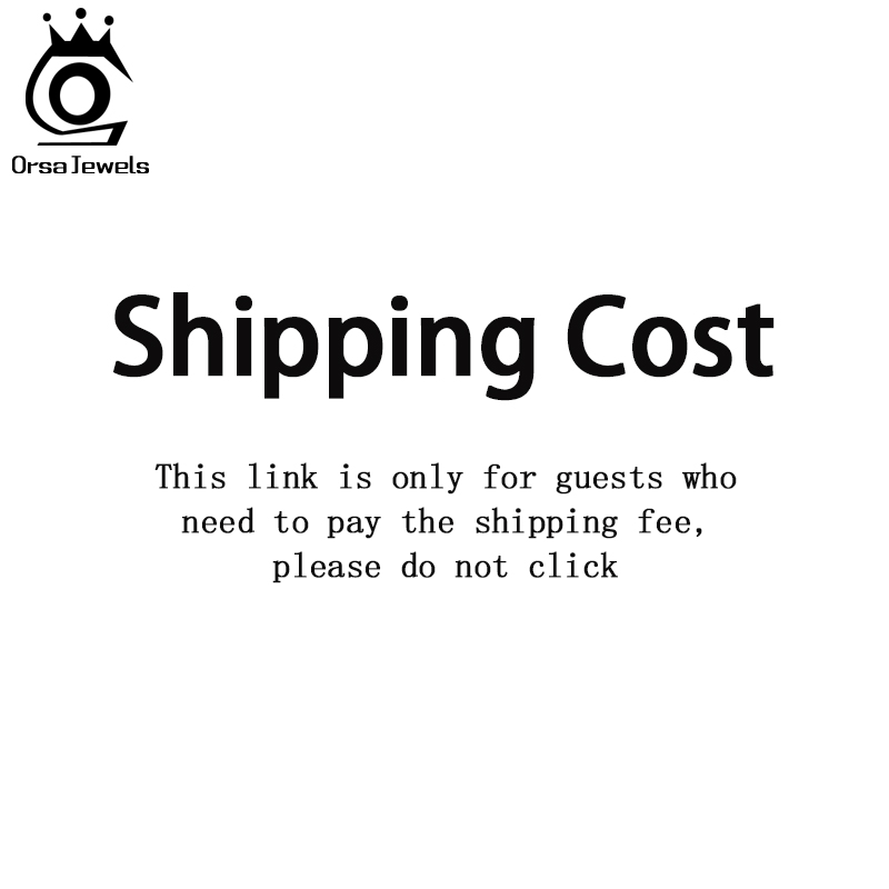 ORSA JEWELS Registered Logistics Selection AliExpress Standard Shipping Cost For Customer Select