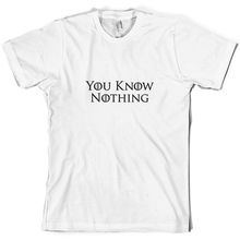 You Know Nothing - Mens T-Shirt Nights Watch TV 10 Colours FREE UK P&P Print T Shirt Short Sleeve Hot Tops Tshirt