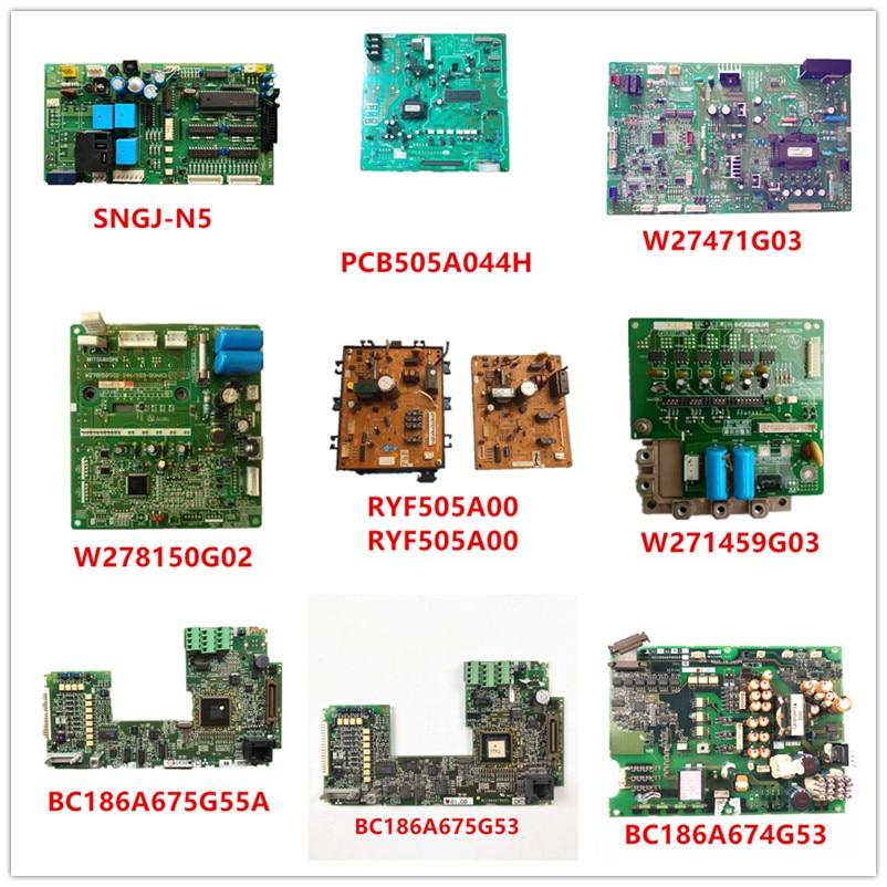 SNGJ-N5| PCB505A044H| W27471G03| W278150G02| RYF505A500| RYF505A001| W271459G03| BC186A675G55A| BC186A675G53| BC186A674G53 Used