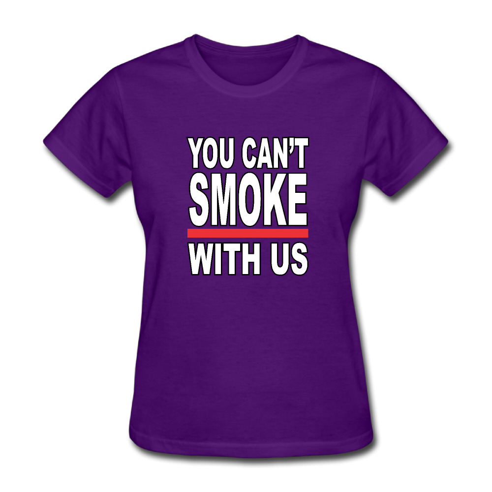 You Cant SMOKE With Us Customized Cotton Printing O-Neck Short Purple Tshirt Girls Streetwear Camiseta Mujer