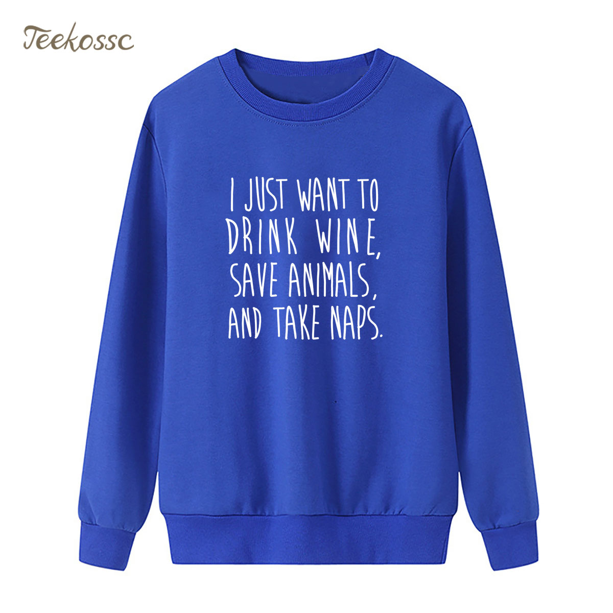 I Just Want to Drink Wine, Save Animals, Take Naps Sweatshirt Women Hoodie Winter Autumn Lasdies Pullover Fleece Streetwear XXL