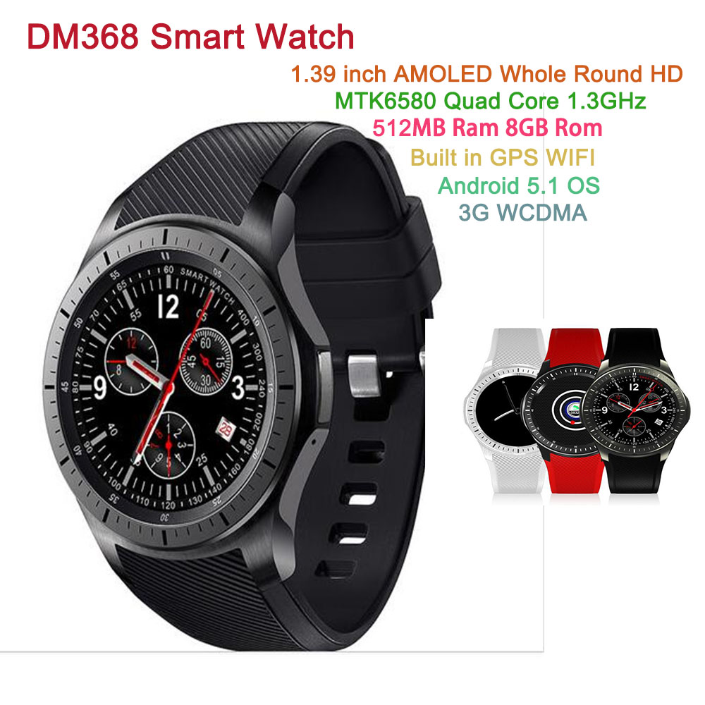DM368 Smart watch MTK6580 Quad core Android 5.1 512MB Ram 8GB Rom 1.39 inch AMOLED round HD 3G GPS WIFI Heart Rate Monitor watch zgpax s5 watch smart phone dual core 1 54 inch capacitive touch screen android 4 0 512mb ram 4g rom 2mp camera with gps silver black