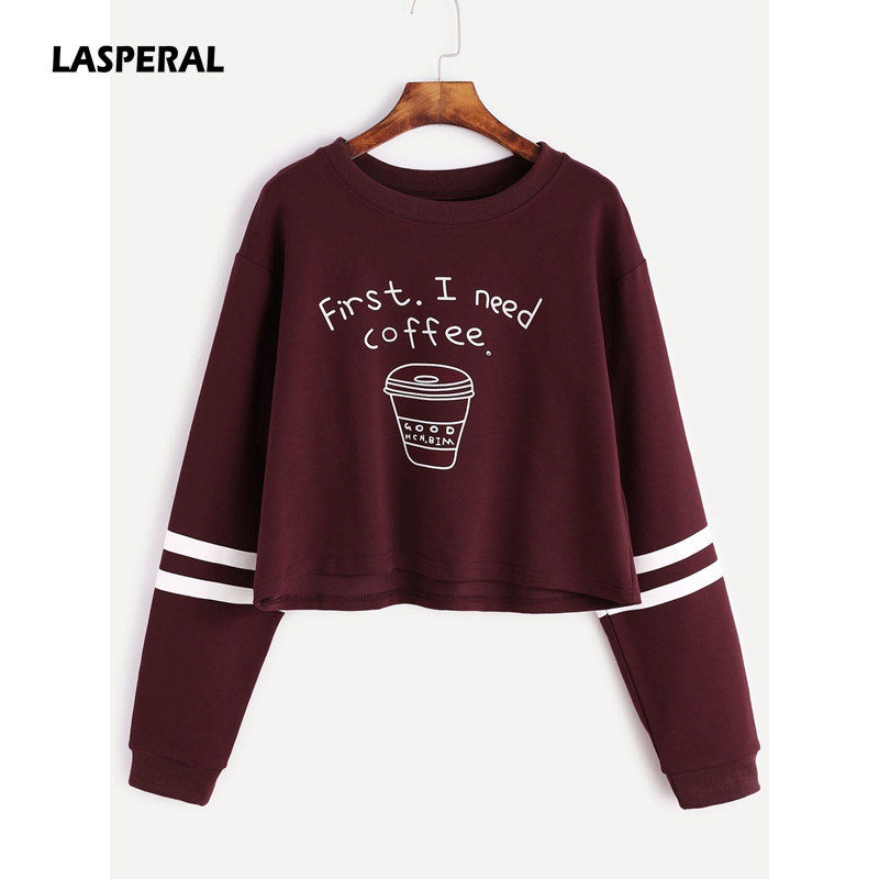 LASPERAL 2018 Frühling Damenmode Buchstabedruckes First Ich Brauchen Kaffee Hoodies Frauen Langarm Casual Cropped Sweatshirt Pullover