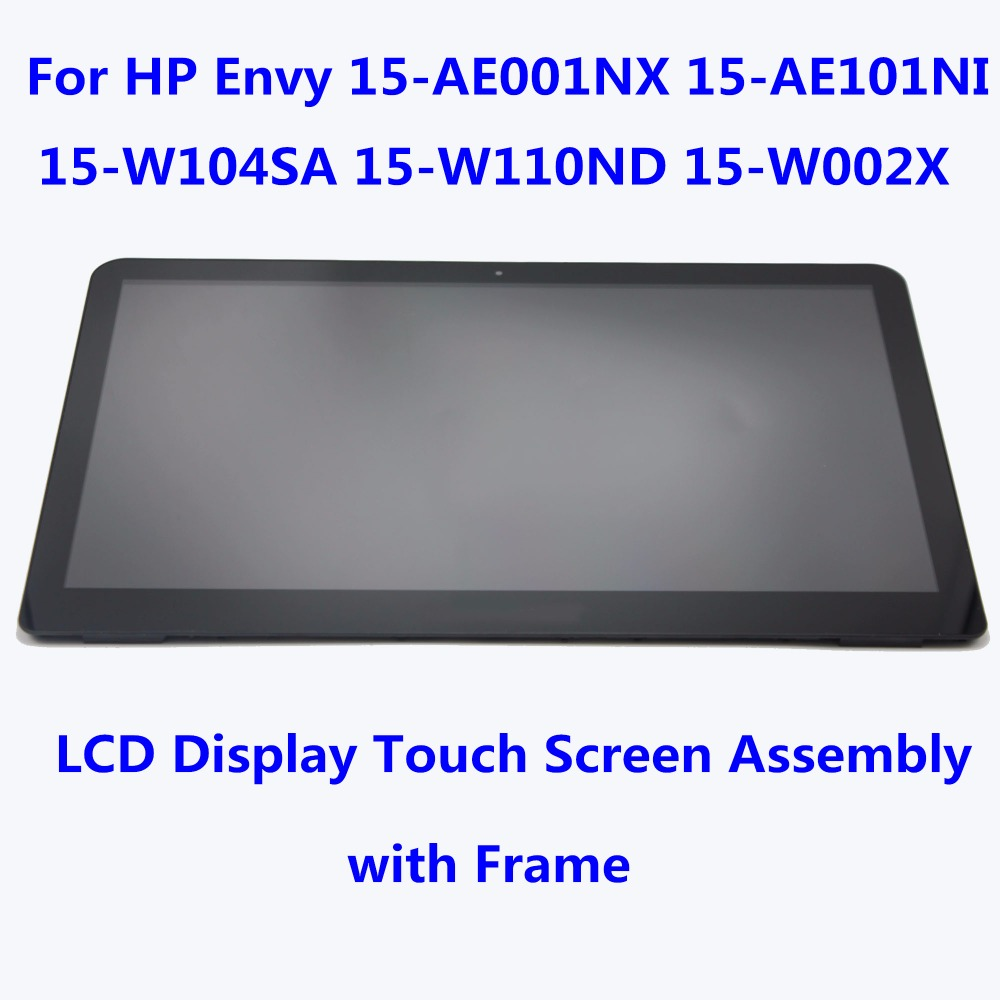 Laptop LCD Display Touch Screen Panel Digitizer Assembly + Frame For HP Envy 15-AE001NX 15-AE101NI 15-W104SA 15-W110ND 15-W002X vibe x2 lcd display touch screen panel with frame digitizer accessories for lenovo vibe x2 smartphone white free shipping track
