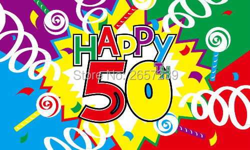 Happy 50th birthday flag 150x90cm banner 3x5 ft 100d polyester brass happy 50th birthday flag 150x90cm banner 3x5 ft 100d polyester brass grommets custom005 free shipping publicscrutiny Images