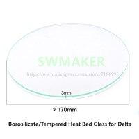 Swmaker DIY Delta коссель 3D-принтеры Диаметр 170 мм круглый боросиликатного/высокая закаленное стекло, 3 мм Толщина Бесплатная доставка