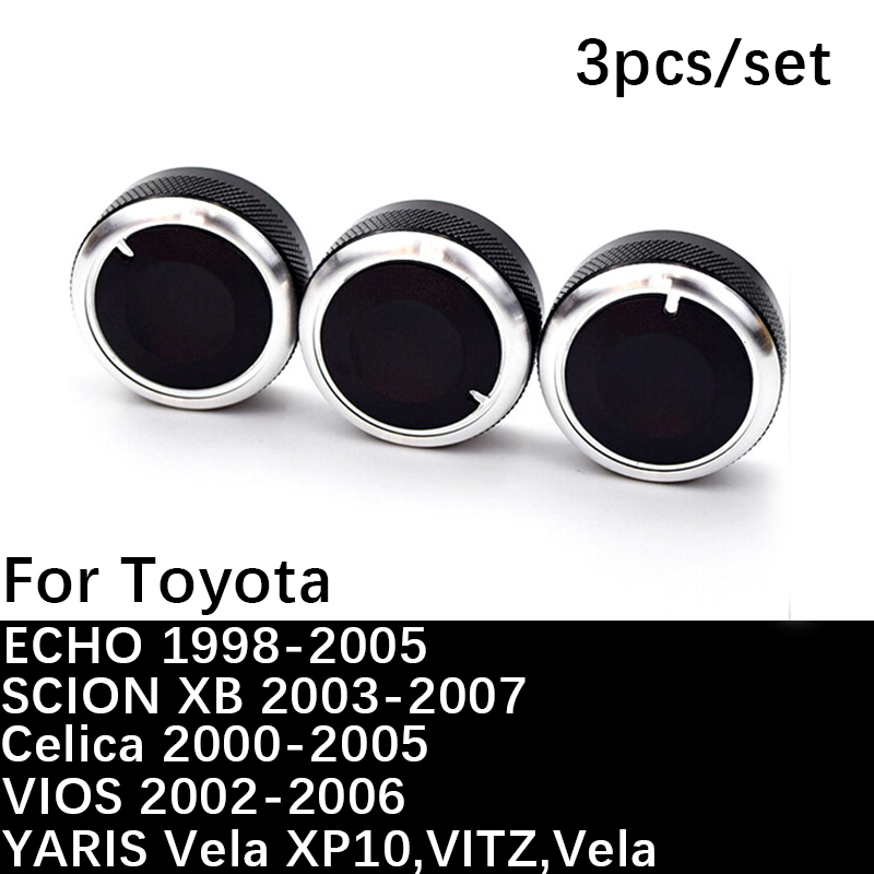 3pcs/set For Toyota ac knob air conditioning knob heat control switch For Toyota YARIS VIOS VITZ Vela ECHO XP10 SCION XB Celica(China)