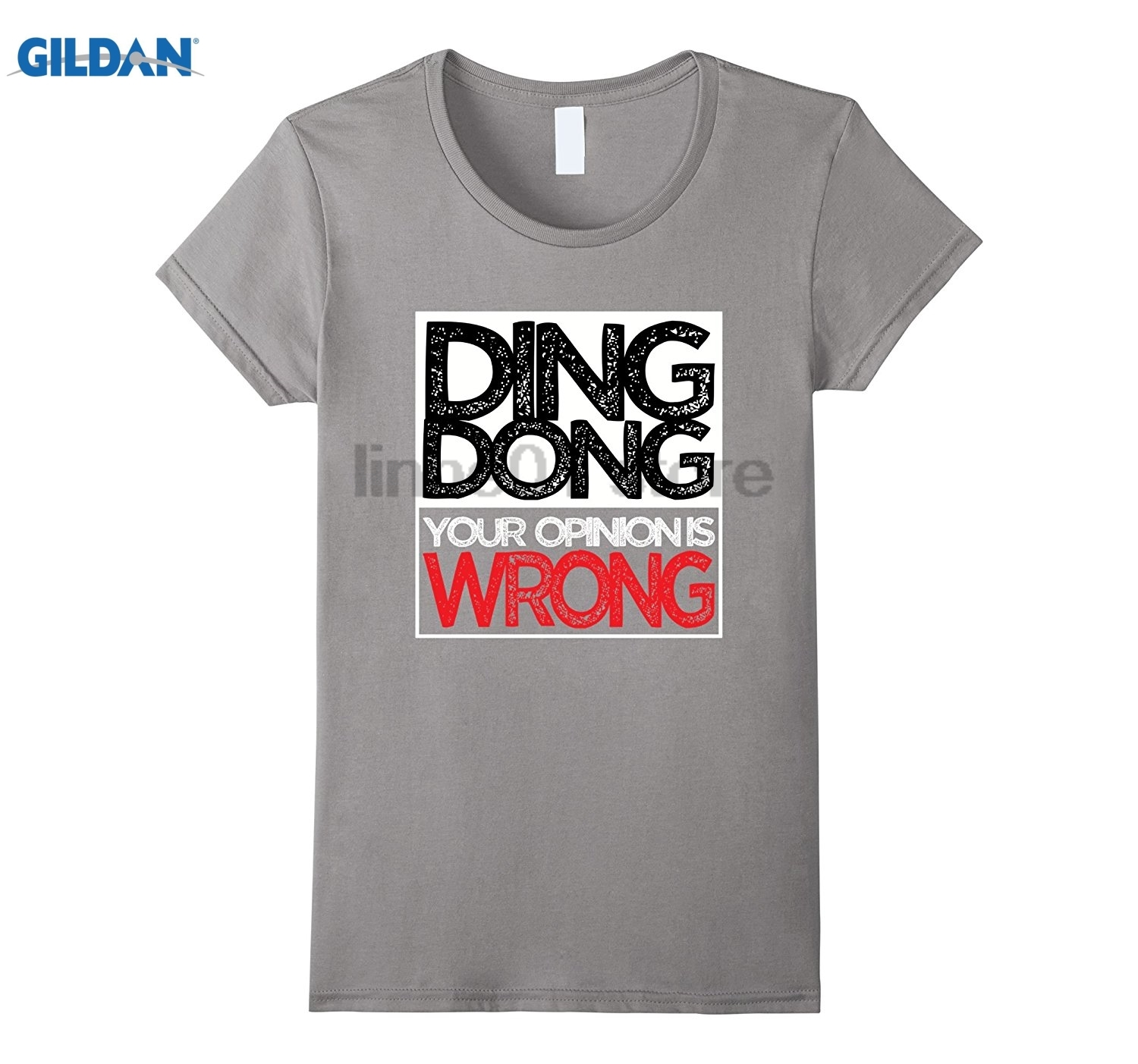 GILDAN Funny Snarky Sassy Ding Song Your Opinion is WRONG TShirt dress T-shirt