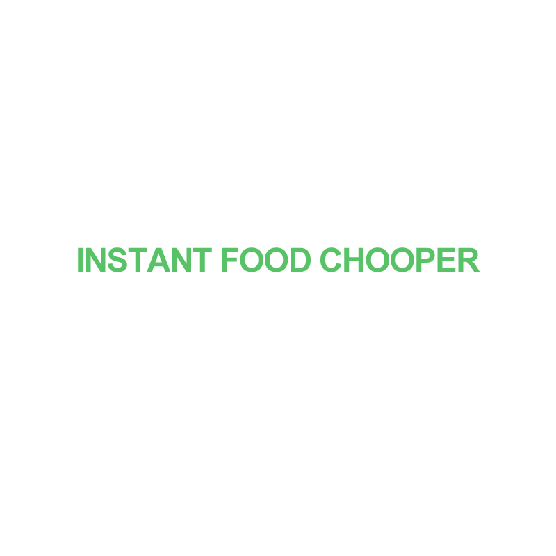INSTANT ALIMENTAIRE CHOPPER