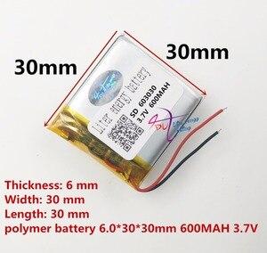 Image 3 - (شحن مجاني) (1 أجزاء/وحدة) 3.7 فولت 603030 600 مللي أمبير بطارية ليثيوم بوليمر جودة السلع من CE FCC ROHS شهادة السلطة