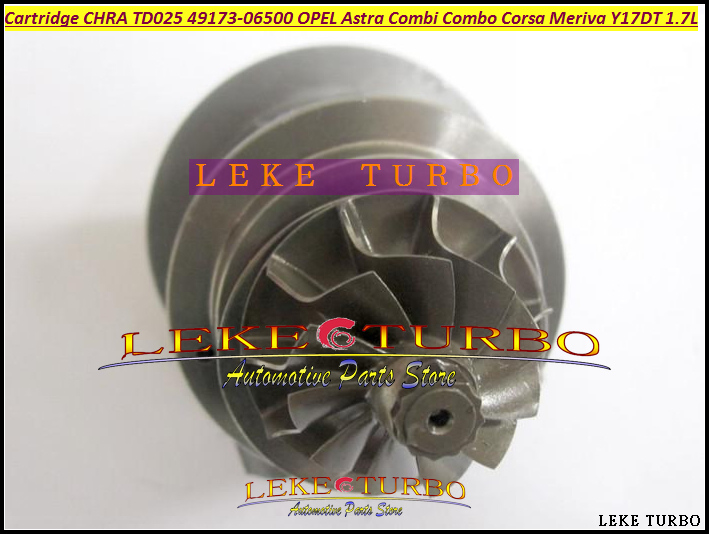Free Ship Turbo Cartridge CHRA Core TD025 49173-06500 49173-06501 49173-06503 Turbocharger For OPEL Astra Combo Corsa Y17DT 1.7L