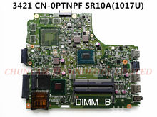 KEFU CN-0PTNPF PTNPF FOR DELL INSPIRON 3421 5421 laptop motherboard SR10A 1017U mainboard 12204-1 DNE40-CR PWB:5J8Y4 REV:A00(China)