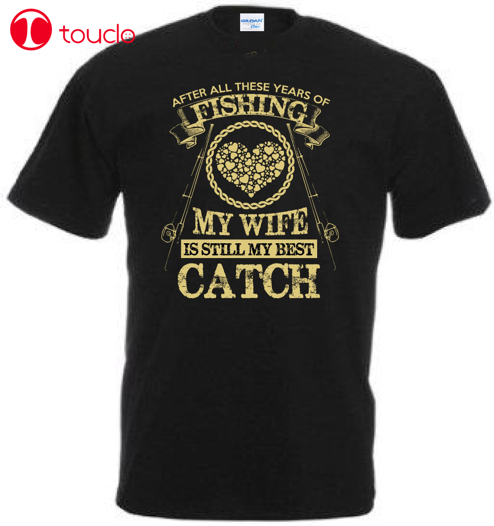 2019 New Men T Shirt Plus Size Funny Fisher T Shirt My Wife Is Still My Best Cotton Tee Shirts Sweater image