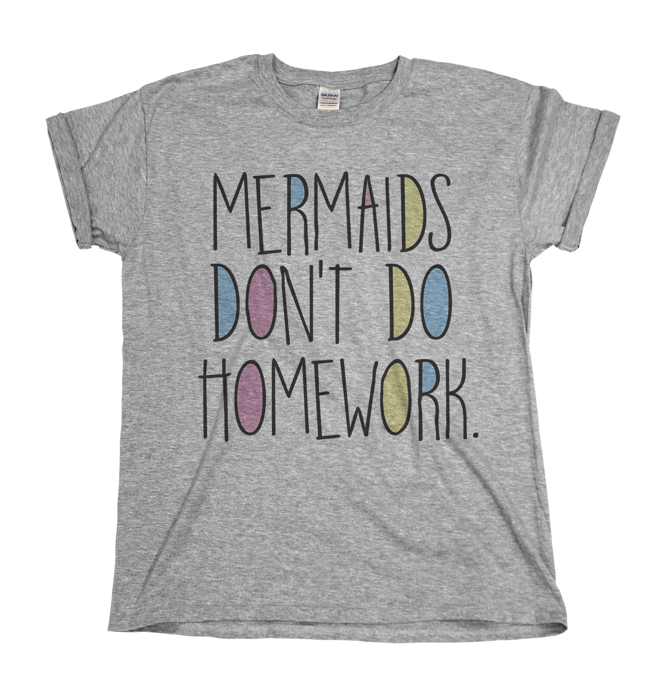 Mermaids Don`t Do Homework Mens/Ladies T-Shirt Christmas Gift