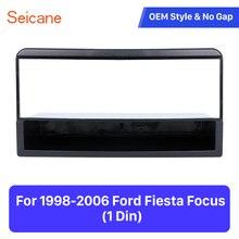 Seicane один din монтажная панель комплект отделка стерео приборной панели Авто монтажная рамка автомобиля стерео фасции для 1998-2006 Ford Fiesta Focus