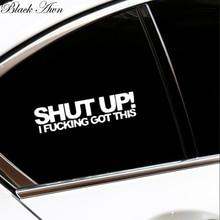 Shut Up I F#cking Got This Sticker Funny Jdm Drift Lowered Car Window D086
