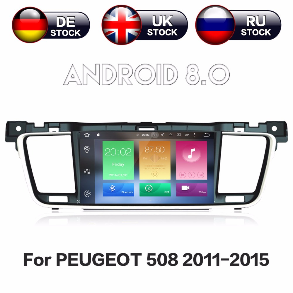 8 Core Android 8.0 ROM 32GB RAM 4GB Car GPS Navigation DVD Player For PEUGEOT 508 2011-2014 radio stereo unit
