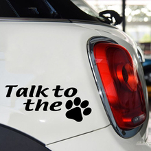лучшая цена 18*7.7cm Talk To The Dog Animals Dog Cat Claw Print Car Sticker for Truck Bumper Motorcycles SUV Car Styling Vinyl Decal