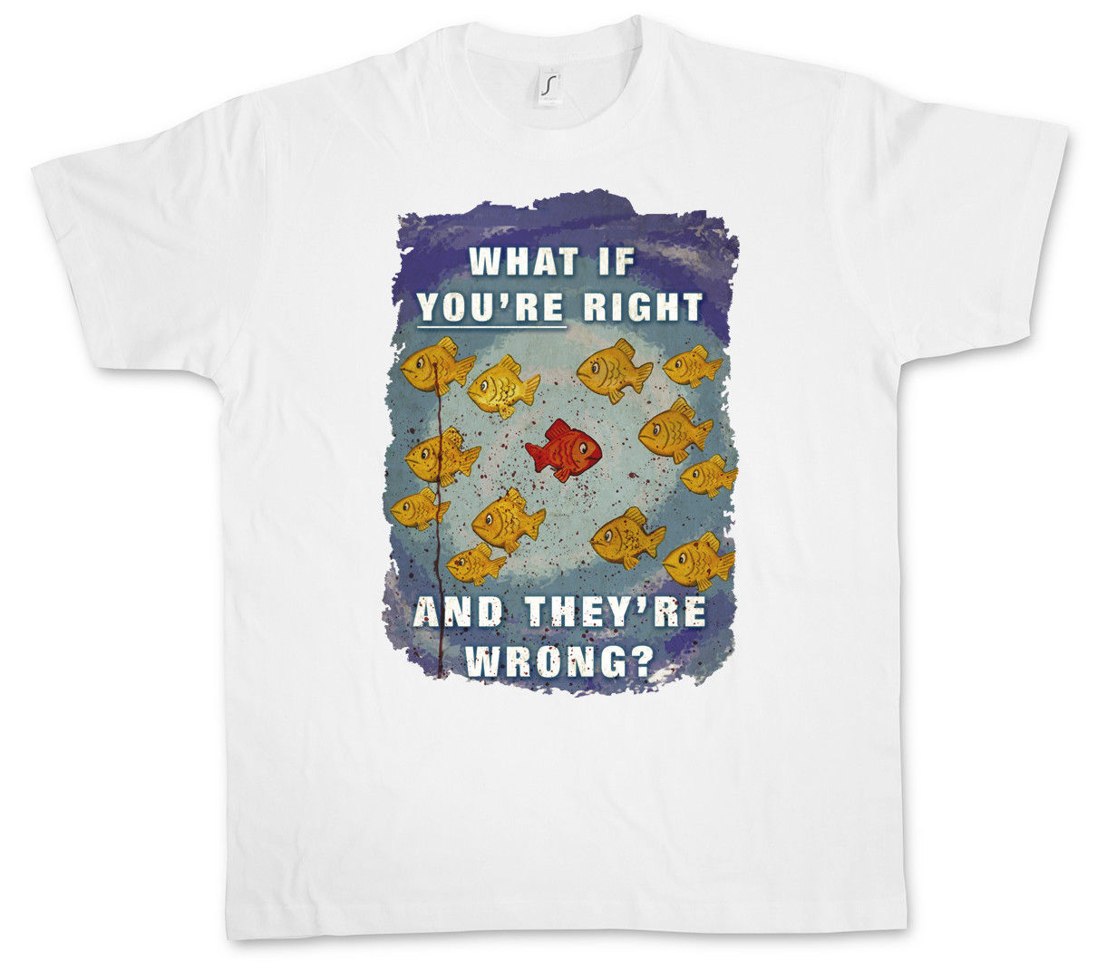 WHAT IF YOU?RE RIGHT AND THEY?RE WRONG DAMEN T-SHIRT Coen TV Series Fargo