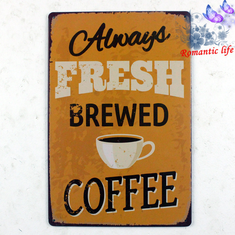 Always Fresh brewed coffee Metal Tin Sign ART Painting Craft Cafe Decor  retro home decor decorative wall dishes