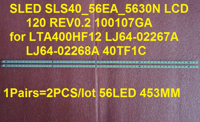 SLED SLS40-56EA-5630N SLS40_56EA_5630N LCD 120 REV0.2 100107GA For LTA400HF12 LJ64-02267A LJ64-02268A 1Pairs=2PCS/lot 453MM