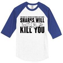 Sharks Will Kill You raglan t-shirt summer 2017 fashion three quarter sleeve T-shirt brand clothing Crossfit men's T-shirts top