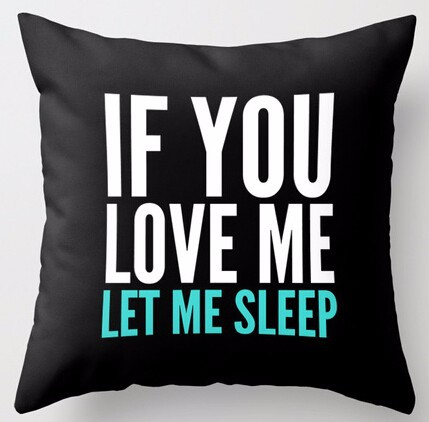 Wholesale Top Sale If You Love Me Let Me Sleep (Dark) Pillowcase Pillow Sham Throw Pillow Cover Pillowcases