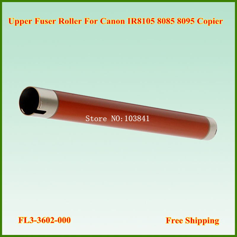 FL3-3602 Compatible Upper Fuser Roller for canon imageRUNNER ADVANCE 8095 8085 8105 8205 8285 8295 FL3-3602-000  free shipping compatible new upper fuser roller for canon ir c5800 c6800 c5870 c6870