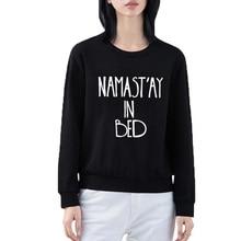 Namastay In Bed Sweatshirt Funny Crewneck Hoodies Lazy Tracksuit Women