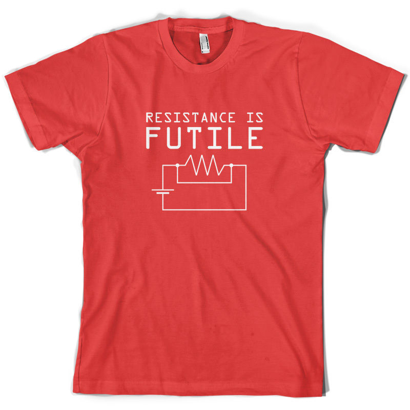 Resistance is Futile Mens T Shirt Science Physics Geek 10 Colours T Shirt Cotton Men Short Sleeve Tee Shirts in T Shirts from Men 39 s Clothing