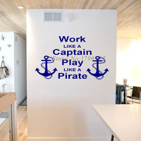 Work Like A Captain Play Like A Pirate ArtWords Wall Sticker Anchors Art Vinyl Removable Decals Home Living Room Office