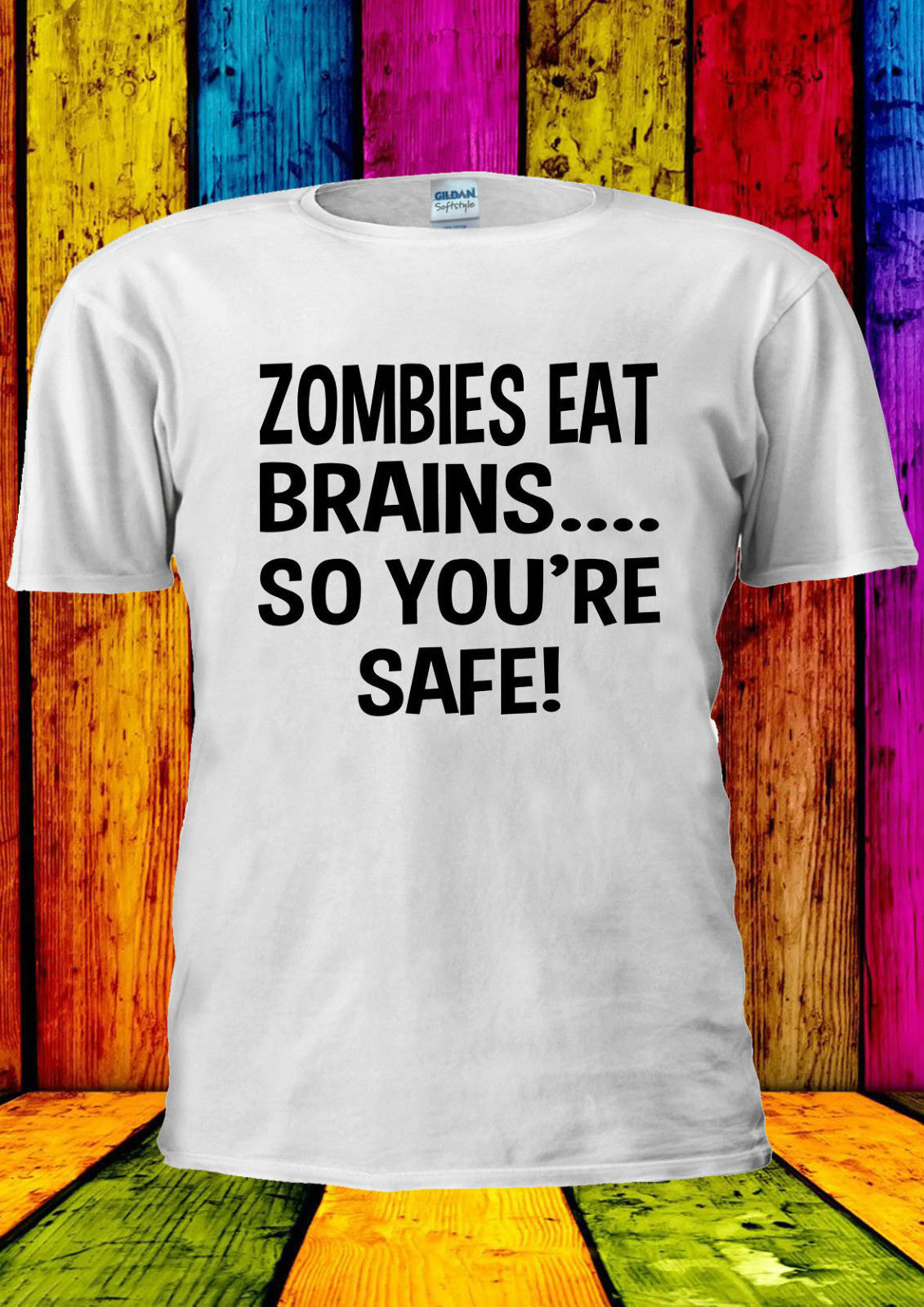 Zombies Eat Brains So You Are Safe T-shirt Vest Top Men Women Unisex 2290 New T Shirts Funny Tops Tee New Unisex Funny Tops