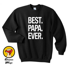 Papa Shirt Best Ever Dad Fathers Day Gift Husband Funny Crewneck Sweatshirt Unisex More Color