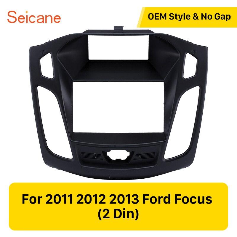 Panneau de Fascia de voiture Seicane pour 2011 2012 2013 Ford Focus 173*98mm stéréo lecteur DVD installer cadre entouré kit d'outils pour habillage couleur noire
